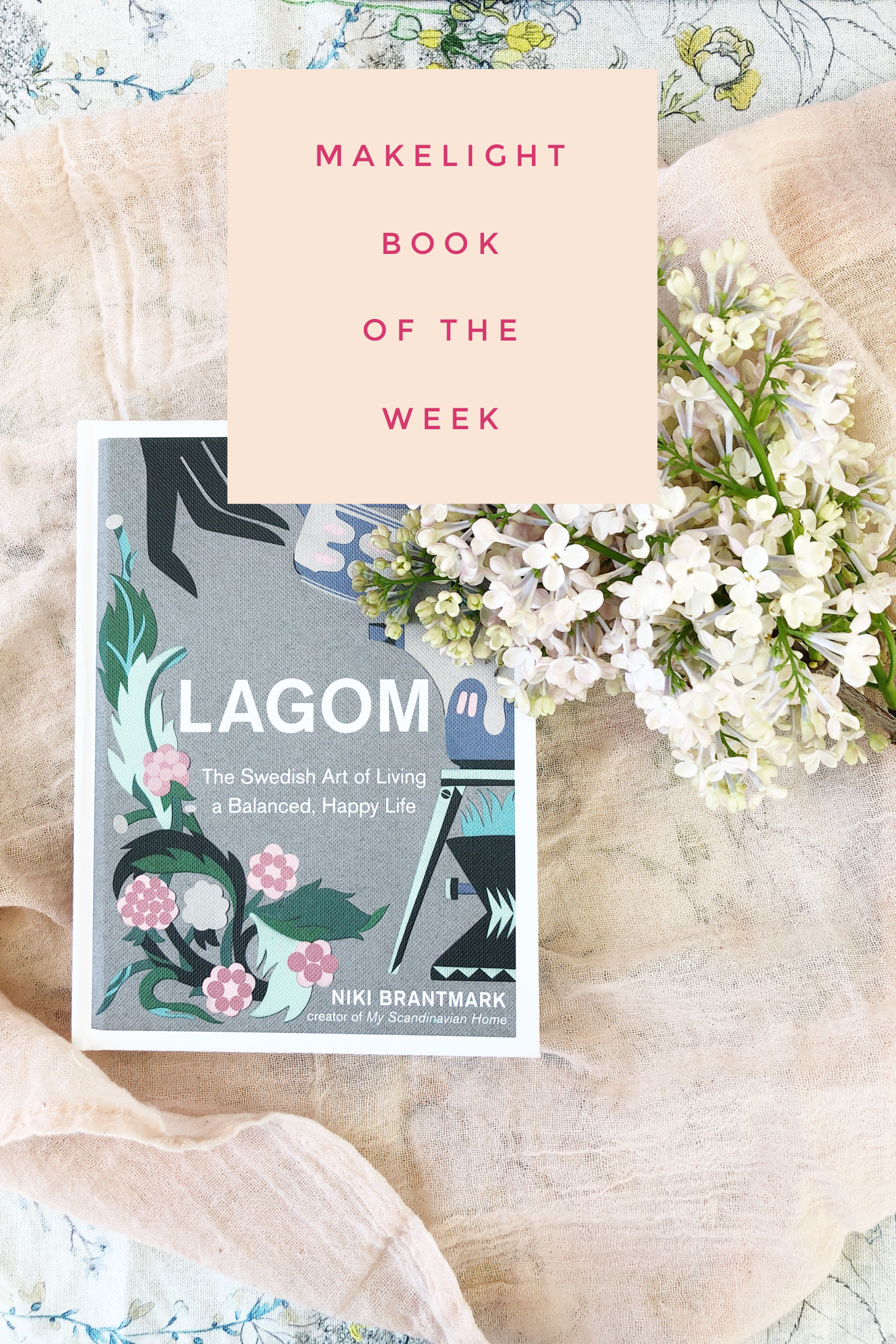 A gorgeous book about Lago, the Swedish Art of Living a Balanced, Happy Life